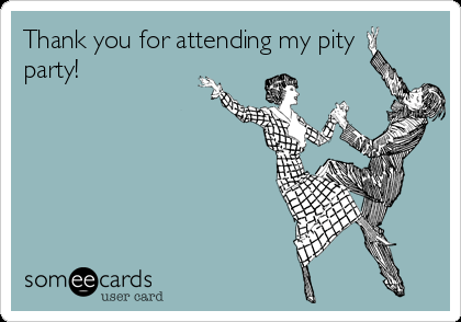 thank-you-for-attending-my-pity-party-1b964